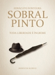 Heráclito Fontoura Sobral Pinto: Toda Liberdade é Íngreme// E-book é gratuito