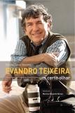 Evandro Teixeira - Um Certo Olhar