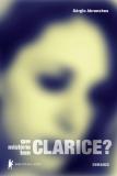 Que mistério tem Clarice?
