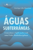 Águas subterrâneas: princípios e práticas sob uma visão multidisciplinar