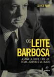 A saga dos Leite Barbosa: a saga da corretora que revolucionou o mercado