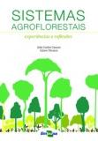 Sistemas Agroflorestais - experiências e reflexões