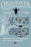 Orquestra Societária: A Origem