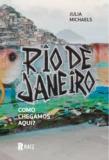 Rio de Janeiro: Como Chegamos Aqui?