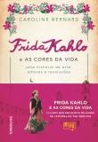 Frida Kahlo e as cores da vida
