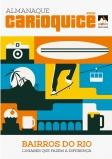 Almanaque Carioquice 2021 mostra os encantos e as belezas dos bairros do Rio