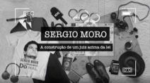 Sergio Moro: filme mostra parcialidade e manipulação