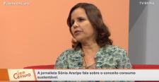 Sem Censura - TV Brasil - Jornalista Sônia Araripe, Editora de Plurale, participa de diiálogo sobre Consumo Consciente