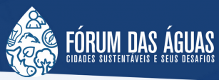 Fórum das Águas - Cidades Sustentáveis e Desafios