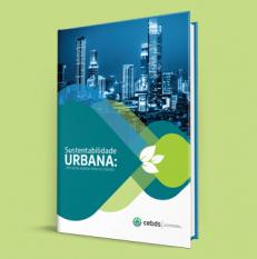 CEBDS lança Sustentabilidade Urbana: uma nova agenda para as cidades