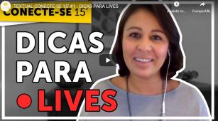 ESPECIAL CORONAVÍRUS - Dicas para lives da Textual Comunicação