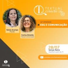 TEXTUAL CONECTE-SE 15' #11 - ESG E COMUNICAÇÃO - Carina Almeida entrevista Sônia Araripe