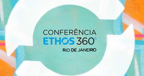 Segunda edição da Conferência Ethos 360° acontece em 1º de junho no Rio de Janeiro