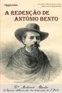 A Redenção de Antônio Bento: os bastidores da luta contra a escravidão