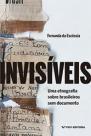 Invisíveis: uma etnografia sobre brasileiros sem documento
